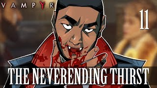 [11] The Neverending Thirst (Let's Play Vampyr w/ GaLm)