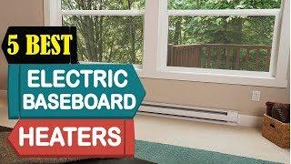 5 Best Electric Baseboard Heaters 2018   Best Electric Baseboard Heaters Reviews   Top 5 Electric