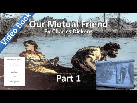 Part 01 - Our Mutual Friend Audiobook by Charles Dickens (Bo