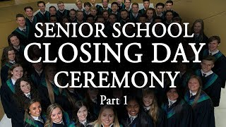2018 Senior School Closing Day Ceremony Part 1 (Timestamps)