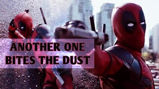 Deadpool // Another One Bites the Dust