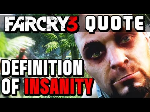 Far Cry 3 Vaas The Definition Of Insanity Full Quote Vaas Montenegro Youtube