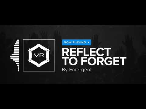 Emergent - Reflect To Forget [HD]