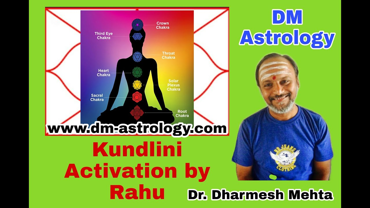 Kundalini & Chakra activation by Rahu by Dr. Dharmesh Mehta