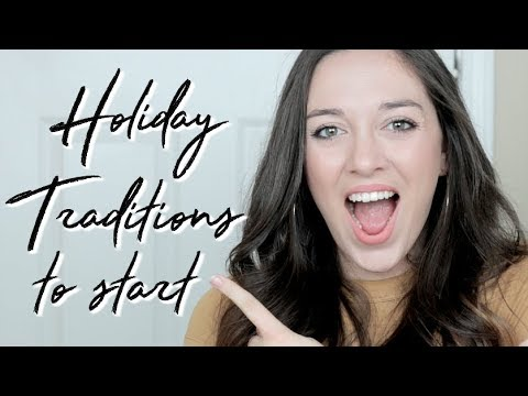 Holiday Traditions to Start This Year, Christmas Tradition Ideas, Holiday Tradition Ideas