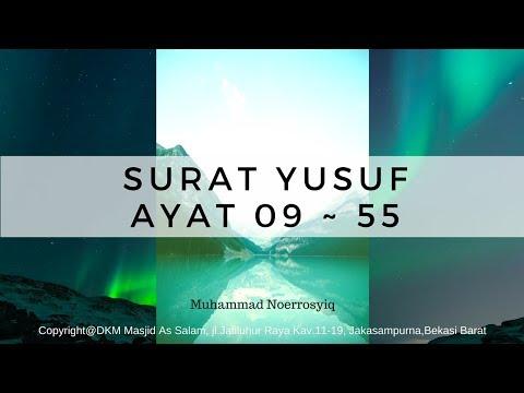 Al Qur'an Surat Yusuf Ayat 09-55| Muhammad Noerrosyiq,251117
