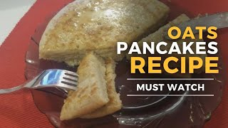 Healthy Recipes - Oats Pancakes from 3 Ingredients (Oatmeal + Banana + Milk)
