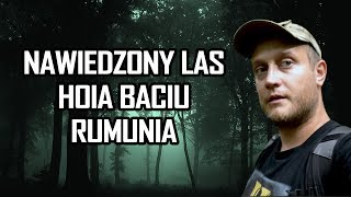 HOIA BACIU THE MOST HAUNTED FOREST IN THE WORLD 🎃 HALLOWEEN 🎃 Urbex History