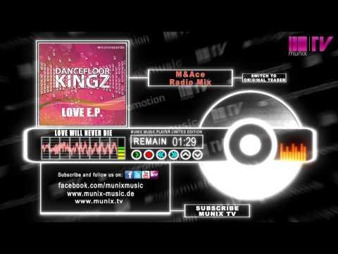 Dancefloor Kingz feat. Juna - Love Will Never Die (M&Ace Radio Mix)