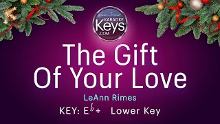 The Gift Of Your Love.  LeAnn Rimes.  Eb+  Karaoke Piano WITH LYRICS
