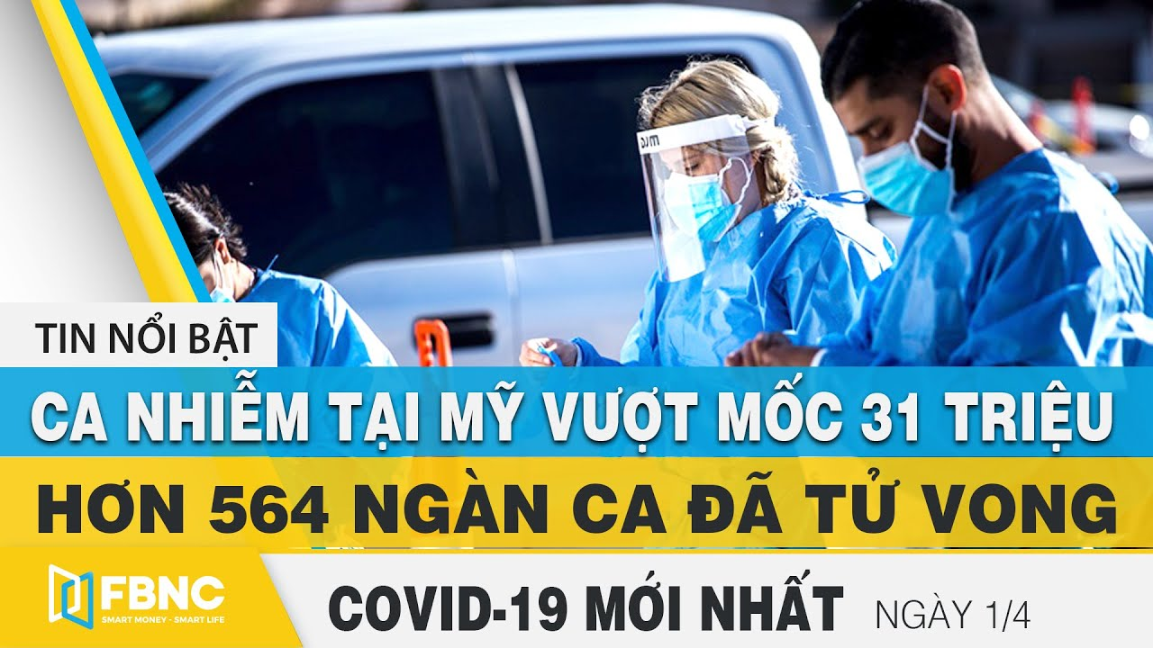 Tin tức Covid-19 mới nhất hôm nay 1/4 | Dich Virus Corona Việt Nam hôm nay | FBNC