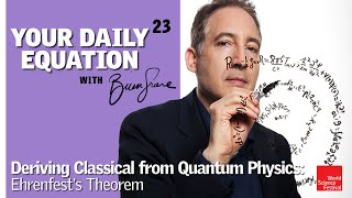 Your Daily Equation #23: Deriving Classical from Quantum Physics: Ehrenfest's Theorem