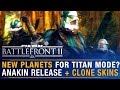 MAJOR Titan Mode News (New Maps) + Anakin Release Date + Clone Customization | Battlefront Update