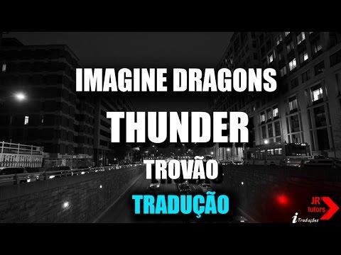 Imagine Dragons Thunder tradução [PT-br]