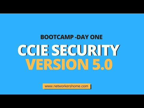 CCIE Security Version 5.0 Bootcamp -Day One