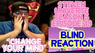 "Steven Universe Season 5 Episode 29 ""Change Your Mind""(Blind Reaction)"