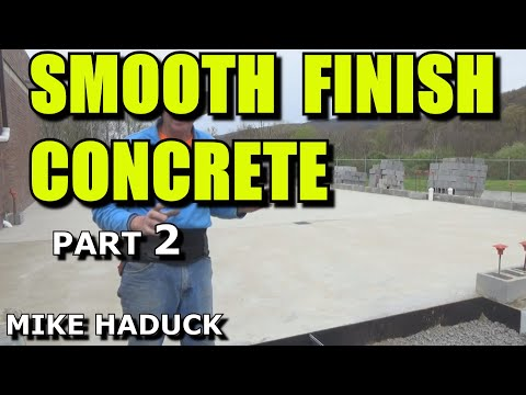 How I smooth finish concrete (part 2 of 4) Mike Haduck