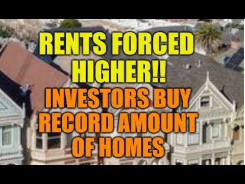 RENTS FORCED HIGHER, REAL ESTATE INVESTORS BUY RECORD NUMBER OF HOMES, U.S. HOME OWNERSHIP DROPS