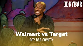 Walmart vs Target, The Utimate Showdown. Dry Bar Comedy