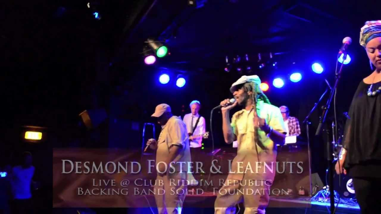Desmond Forster & leafnuts live at club riddim republic part tow
