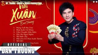 Album Vui Xuân | Đan Trường - Nhạc Xuân 2019