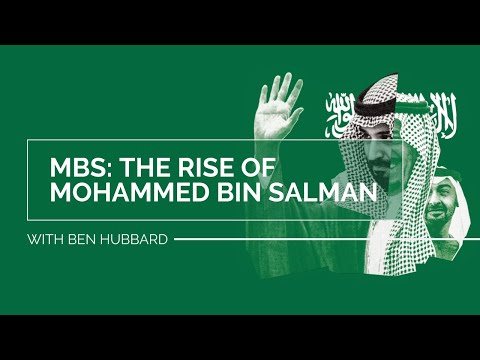 MBS: The Rise to Power of Mohammed bin Salman with Ben Hubbard