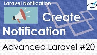 Advanced Laravel | Send Notification #20