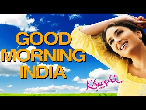 Free Download Good Morning India - Khushi | Fardeen Khan | Sonu Nigam | Anu Malik Mp3 dan Mp4