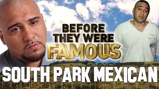 SOUTH PARK MEXICAN - Before They Were Famous - SPM