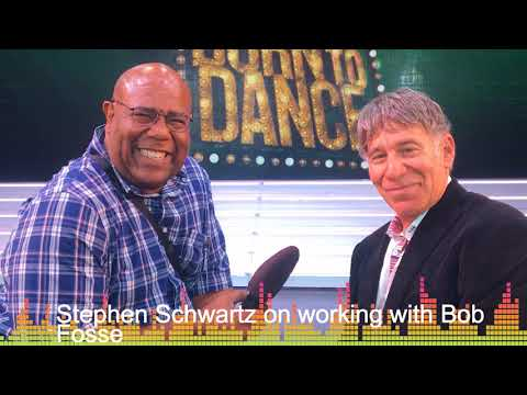 Talking to Stephen Schwartz about Bob Fosse
