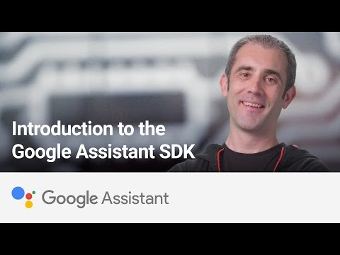 Introduction to the Google Assistant SDK