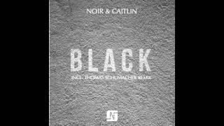 Noir & Caitlin - Black (Thomas Schumacher Remix) - Noir Music