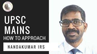 How to Approach UPSC Mains   Nandakumar IRS   Officers IAS Academy