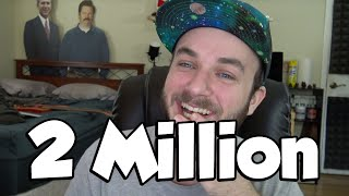Two Million Subscribers...