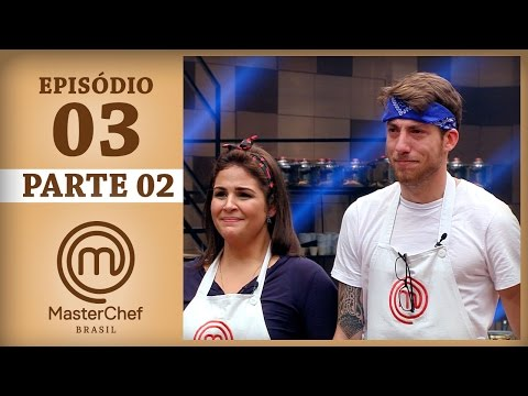 MASTERCHEF BRASIL (21/03/2017) | PARTE 2 | EP 3 | TEMP 04