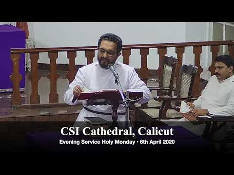 HOLY MONDAY - CSI CATHEDRAL CALICUT HOLY WEEK EVENING SERVICE - Editation On The Passion Week Events