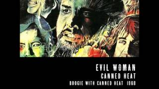 Evil Woman · Canned Heat · Boogie with Canned Heat 1968