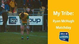My Tribe - Ryan McHugh | Matchday