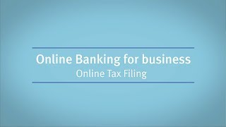 Online Banking for business: Online Tax Filing