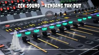 Cek Sound - Suara Ketipung Tak Dut
