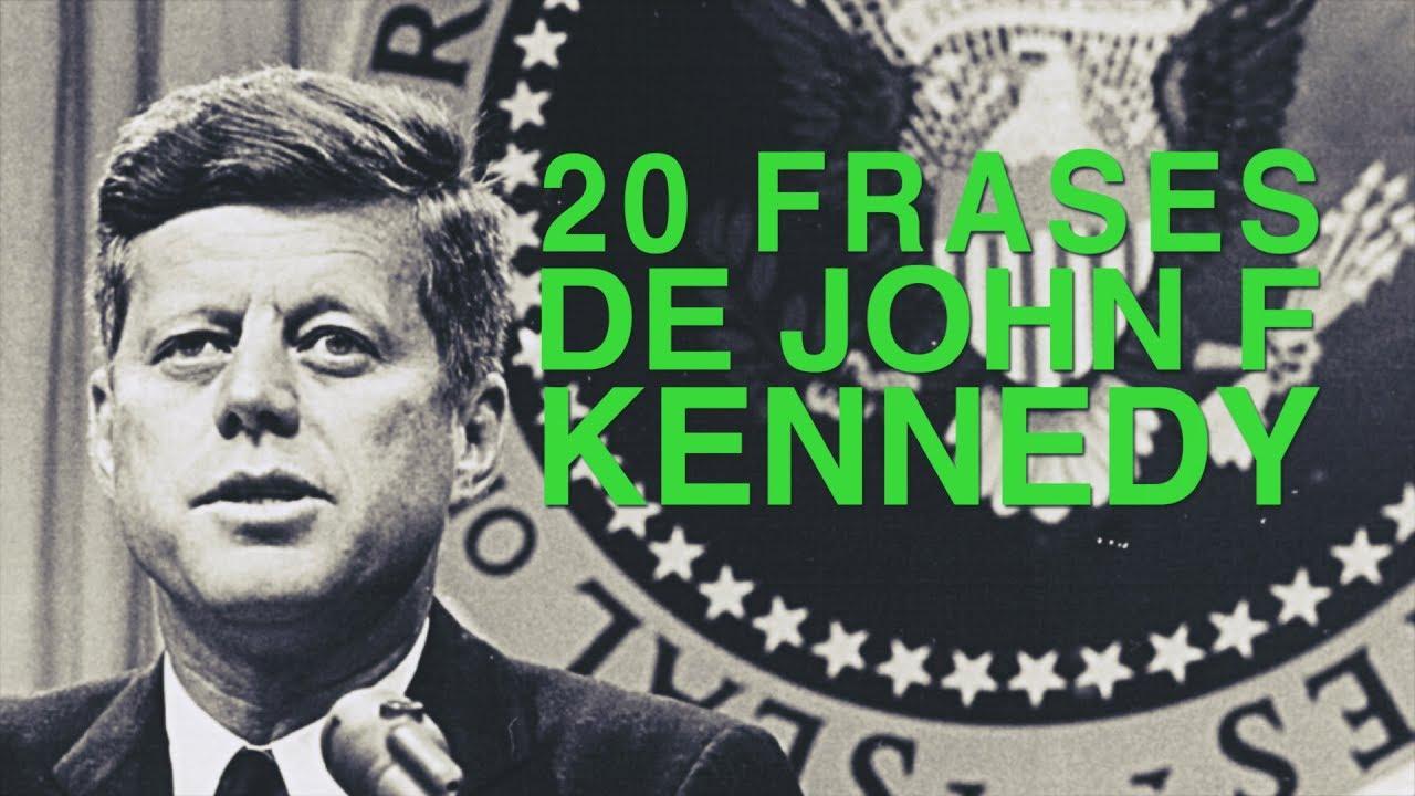 20 Frases De John F Kennedy El Presidente Que Hizo Soñar A Eeuu