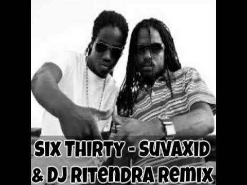 Six Thirty - SuvaXide & DJ Ritendra (Reggaeton Remix)