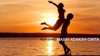 Download lagu Ada Band - Masih Adakah Cinta [MABES TANJUNG]