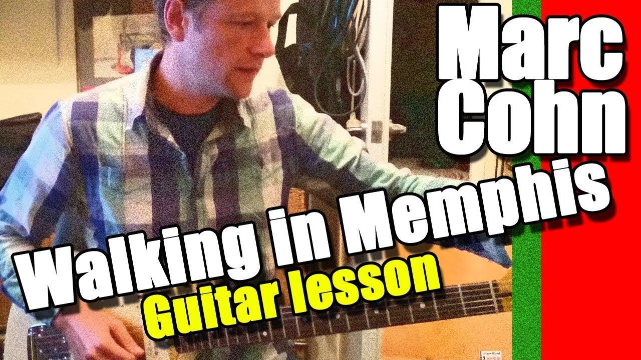 Marc Cohn Walking In Memphis Guitar Lesson 1 Youtube