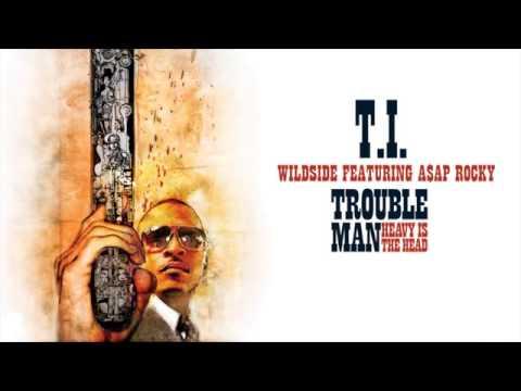 T.I. - Wildside (feat. Asap Rocky)