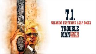 T.I. - Wildside (feat. Asap Rocky)