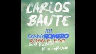 Carlos Baute Ft Danny Romero - En El Buzón De Tu Corazón (Roan F. Edit 2k14)
