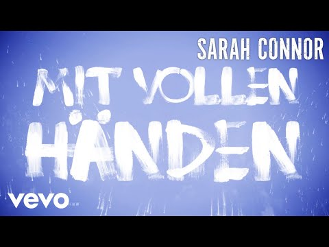 Sarah Connor - Mit vollen Händen (Lyric Video)