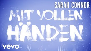 Sarah Connor - Mit vollen Händen (Lyric Video)