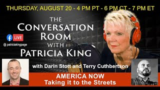 America Now: Taking it to the Streets // Patricia King with Darren Stott and Terry Cuthbertson